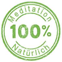 Meditation 100% natürlich